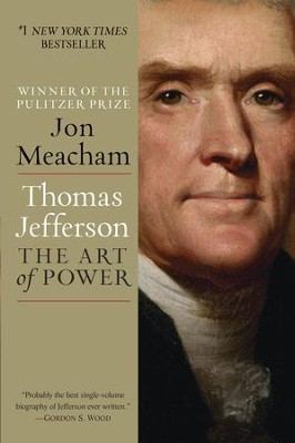 Thomas Jefferson: The Art of Power - eBook  -     By: Jon Meacham