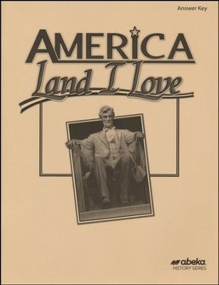 Abeka America: Land I Love in Christian Perspective Answer  Key to Text Questions (Updated Edition)  -