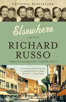 Elsewhere: A memoir - eBook  -     By: Richard Russo