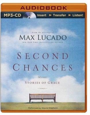 Second Chances: More Stories of Grace - unabridged audio book on MP3-CD  -     By: Max Lucado