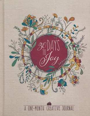 30 Days to Joy: A One-Month Creative Devotional Journal  -     By: WaterBrook