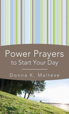Power Prayers to Start Your Day - eBook  -     By: Donna Maltese