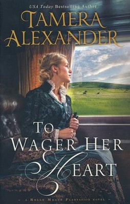 To Wager Her Heart, Paperback  -     By: Tamera Alexander