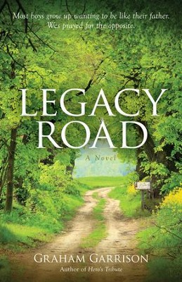 Legacy Road: A Novel - eBook  -     By: Graham Garrison