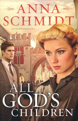 All God's Children, The Peacemakers Series #1   -     By: Anna Schmidt