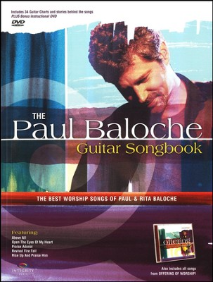 The Paul Baloche Guitar Songbook: The Best Worship  Songs of Paul & Rita Baloche  -     By: Paul Baloche