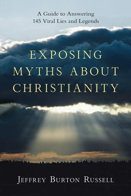 Exposing Myths About Christianity A Guide To Answering 145 Viral