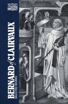 Bernard of Clairvaux: Selected Works (Classics of Western Spirituality)  -     By: Bernard of Clairvaux