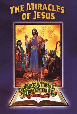 The Miracles of Jesus, The Greatest Adventure: Stories from the    -