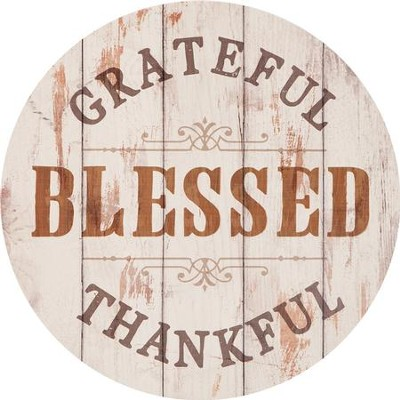 Grateful Thankful Blessed, Barrel Top Art  -