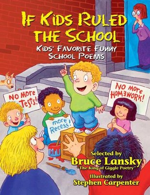 If Kids Ruled the School: Kids' Favorite Funny School Poems - eBook  -     By: Bruce Lanky     Illustrated By: Stephen Carpenter