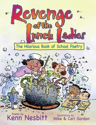 Revenge of the Lunch Ladies: The Hilarious Book of School Poetry - eBook  -     By: Kenn Nesbitt     Illustrated By: Mike Gordon, Carl Gordon
