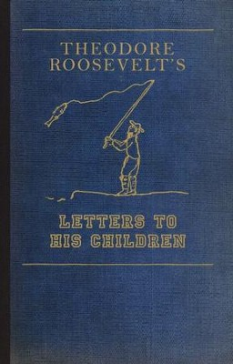 Theodore Roosevelt's Letters to His Children   -
