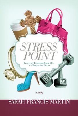Stress Point: Thriving Through Your Twenties in a Decade of Drama - eBook  -     By: Sarah Martin