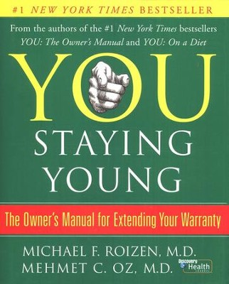 YOU: Staying Young: The Owner's Manual to Extending Your Warranty  -     By: Michael F. Roizen, Mehmet C. Oz