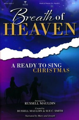Breath of Heaven: A Ready to Sing Christmas, Choral Book  -     By: Russell Mauldin