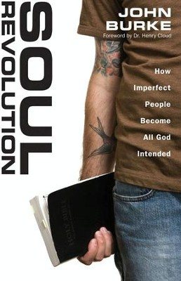 Soul Revolution: How Imperfect People Become All God Intended - eBook  -     By: John Burke