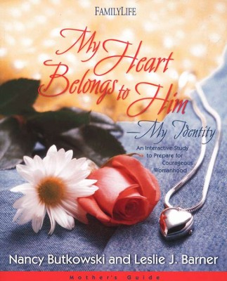 My Heart Belongs to Him (Mother's Guide)   -     By: Nancy Butkowski, Leslie J. Barner