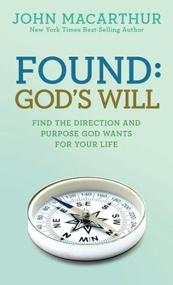 Found: God's Will - eBook  -     By: John MacArthur