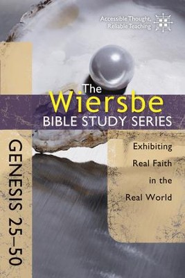 The Wiersbe Bible Study Series: Genesis 25-50: Exhibiting Real Faith in the Real World - eBook  -     By: Warren W. Wiersbe