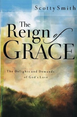 The Reign of Grace   -     By: Scotty Smith