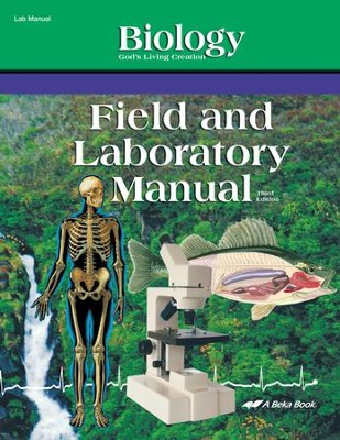 Abeka Biology: God's Living Creation Field and Laboratory  Manual  -