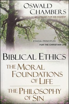 Biblical Ethics The Moral Foundations of Life  -     By: Oswald Chambers