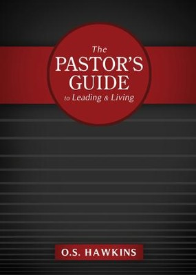 The Pastor's Guide to Leading and Living - eBook  -     By: O.S. Hawkins