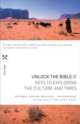 Unlock the Bible: Keys to Exploring the Culture & Times - eBook  -     Edited By: F. Bruce     By: Ronald Youngblood