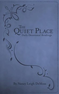 The Quiet Place: Daily Devotional Readings / New edition - eBook  -     By: Nancy Leigh DeMoss