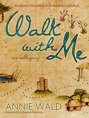 Walk with Me: Pilgrim's Progress for Married Couples / New edition - eBook  -     By: Annie Wald