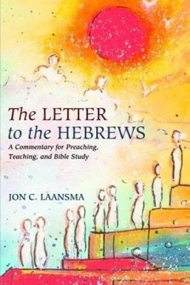 The Letter to the Hebrews  -     By: Jon Laansma