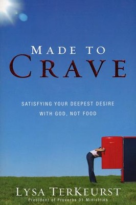 Made to Crave: Satisfying Your Deepest Desire with God, Not Food (slightly imperfect)  -     By: Lysa TerKeurst