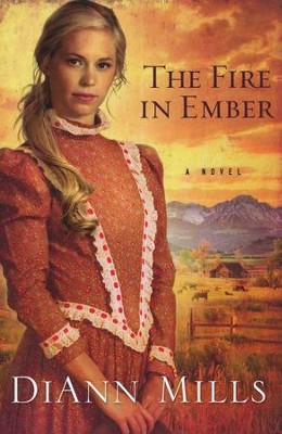 Fire in Ember      -     By: DiAnn Mills