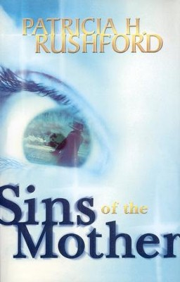 Sins of the Mother   -     By: Patricia H. Rushford