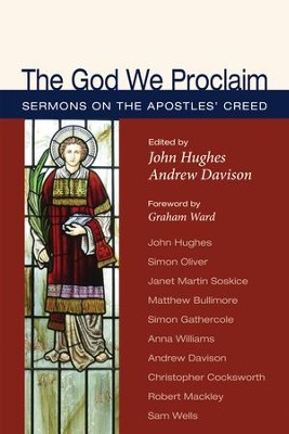 The God We Proclaim: Sermons on the Apostles' Creed  -