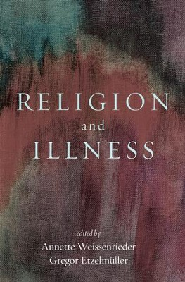 Religion and Illness  -     Edited By: Annette Weissenrieder