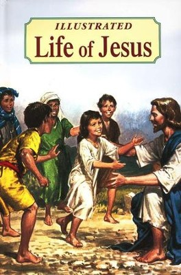 Illustrated Life of Jesus   -     By: Rev. Lawrence Lovasik