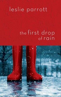 The First Drop of Rain / Unabridged - eBook  -     By: Dr. Leslie Parrott