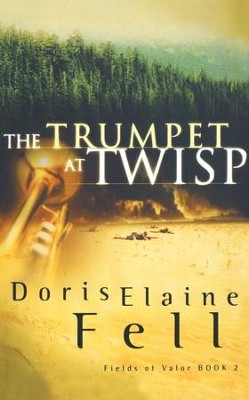 The Trumpet at Twisp   -     By: Doris Elaine Fell