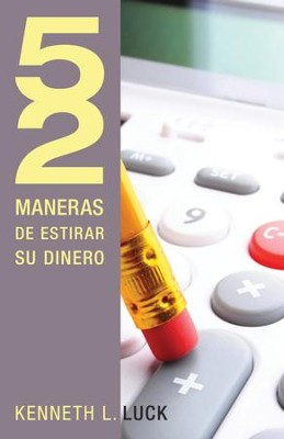 52 maneras de estirar su dinero - eBook  -     By: Kenneth L. Luck