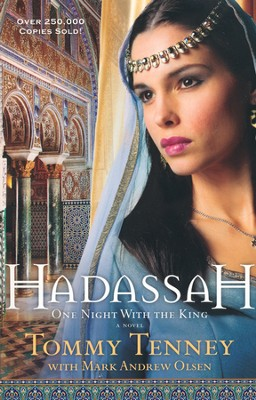 Hadassah: One Night with the King      -     By: Tommy Tenney, Mark Andrew Olsen