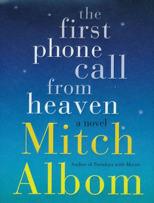 The First Phone Call from Heaven  -     By: Mitch Albom