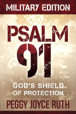 Psalm 91 Military Edition: God's shield of protection - eBook  -     By: Peggy Joyce Ruth