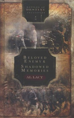 Beloved Enemy/Shadowed Memories 2 in 1 v.2 Battles of Destiny Series  -     By: Al Lacy