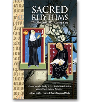 Sacred Rhythms: The Monastic Way Every Day  -     By: Father Meinrad Brune O.S.B, Father Michael Casey O.C.S.O