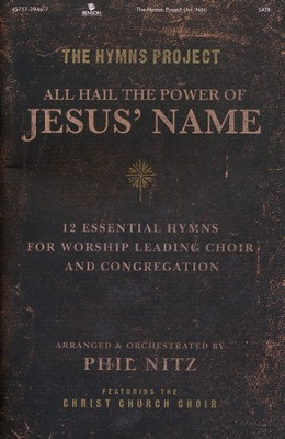 The Hymns Project: All Hail the Power of Jesus' Name (Choral Book)  -     By: Phil Nitz