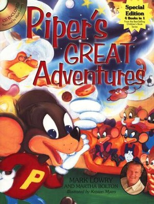 Piper's Great Adventures: 4 Books in 1 (w/enclosed CD)   -     By: Mark Lowry, Martha Bolton     Illustrated By: Kristen Myers