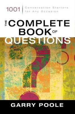 The Complete Book of Questions: 1001 Conversation Starters for Any Occasion - eBook  -     By: Garry Poole