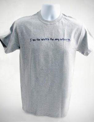 I Am the Wretch T-Shirt, Gray, Small (36-38)   -